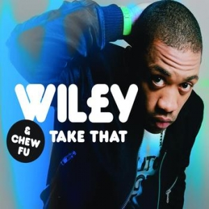 Wiley - Take That Lyrics