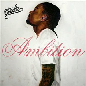 Wale - Ambition Lyrics (feat Meek Mill and Rick Ross)