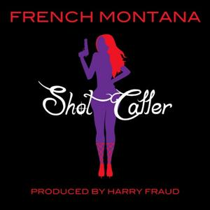 French Montana - Shot Caller Remix Lyrics (Feat. Diddy And Rick Ross)