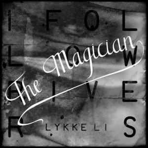 Lykke Li - I Follow Rivers (The Magician Remix) Lyrics