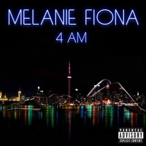 Melanie Fiona - 4 AM Lyrics