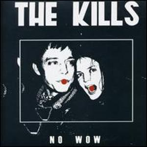 The Kills - No Wow Lyrics