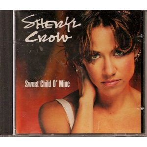 Sheryl Crow - Sweet Child O' Mine Lyrics