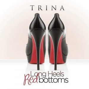 Trina - Long Heels Red Bottoms Lyrics