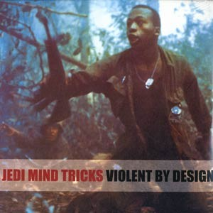 Jedi Mind Tricks - Violent By Design