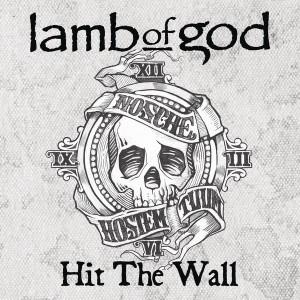 Lamb Of God - Hit The Wall Lyrics
