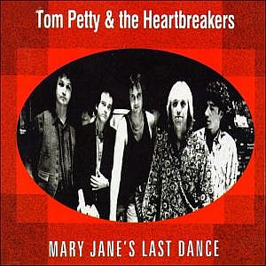 Tom Petty & The Heartbreakers - Mary Jane's Last Dance Lyrics