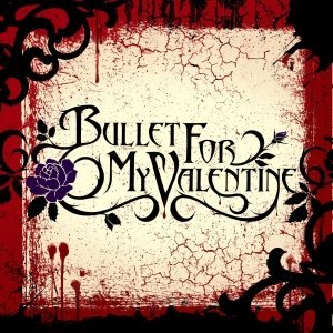 Bullet For My Valentine - Bullet For My Valentine