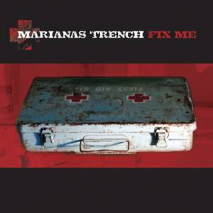 Marianas Trench - Fix Me Lyrics