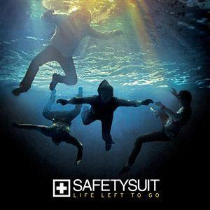 SafetySuit - Life Left To Go