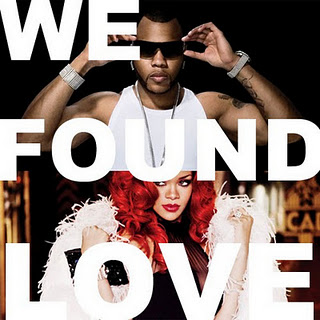 Rihanna - We Found Love (Remix) Lyrics (Feat. Flo Rida)