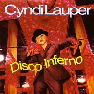 Cyndi Lauper - Disco Inferno Lyrics