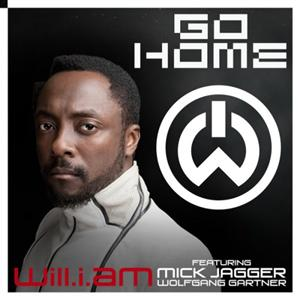 Will.I.Am - Go Home (T.H.E. Pt.2) Lyrics (Feat. Mick Jagger & Wolfgang Gartner)