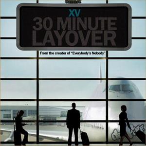 XV - 30 Minute Layover