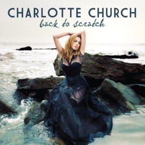 Charlotte Church - Back To Scratch