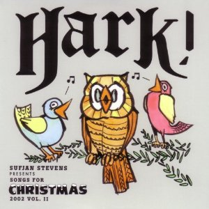 Sufjan Stevens - Hark!: Songs For Christmas, Vol. II