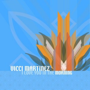 Vicci Martinez - I Love You In The Morning
