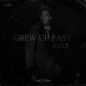 J.Cole - Grew Up Fast Lyrics