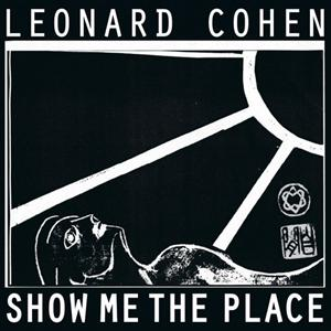 Leonard Cohen - Show Me The Place Song Meanings