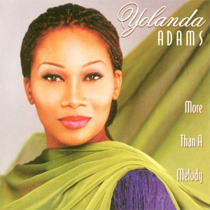 Yolanda Adams - More Than A Melody