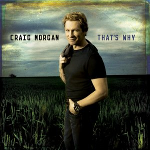 Craig Morgan - That's Why Lyrics