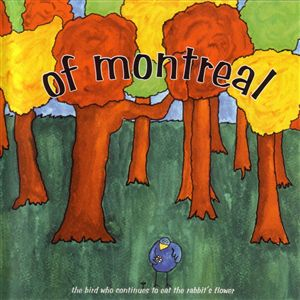 Of Montreal - The Bird Who Continues To Eat The Rabbit's Flower