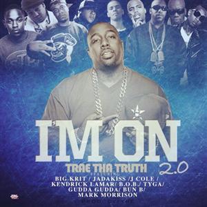 Trae The Truth - I'm On 2.0 Lyrics (feat. Big K.R.I.T.)