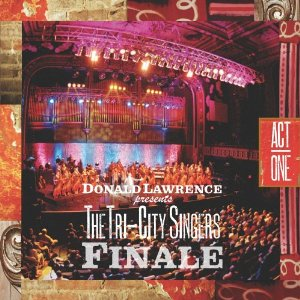 Donald Lawrence - Finale: Act One
