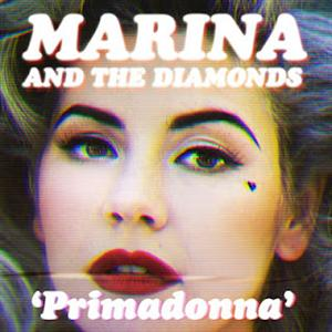 Marina And The Diamonds - Primadonna Lyrics