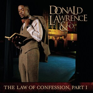 Donald Lawrence - The Law Of Confession, Part I