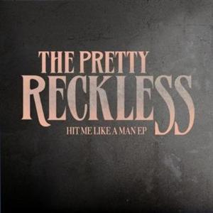 The Pretty Reckless - Hit Me Like A Man Lyrics