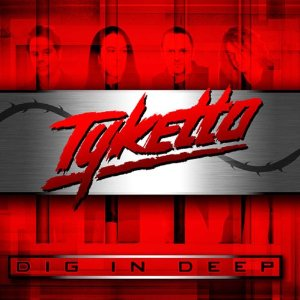 Tyketto - Dig in Deep (2012) Album Tracklist