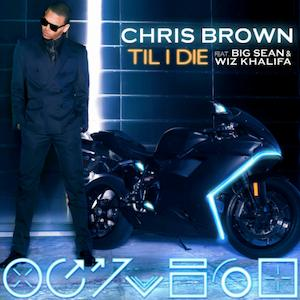 Chris Brown - Till I Die Lyrics (Feat. Wiz Khalifa, Big Sean)