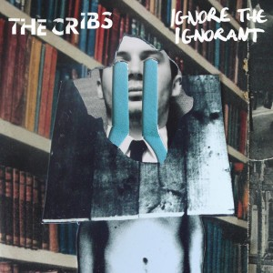 The Cribs - Stick To Yr Guns Lyrics