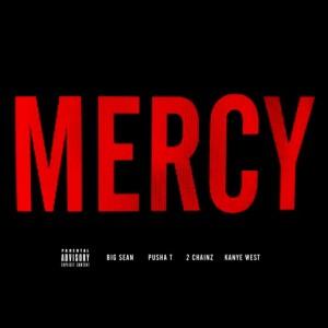 Kanye West - Mercy Lyrics (Feat. 2 Chainz, Big Sean, Pusha T)