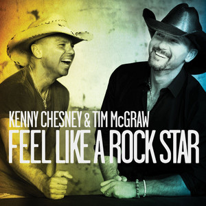 Kenny Chesney - Feel Like A Rockstar Lyrics (feat. Tim Mcgraw)