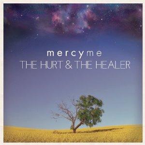 MercyMe - Hurt & The Healer (2012) Album Tracklist