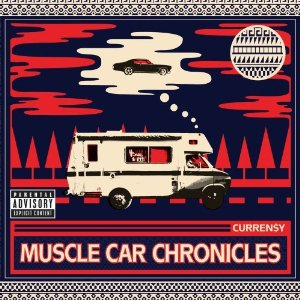 Curren$y - Muscle Car Chronicles