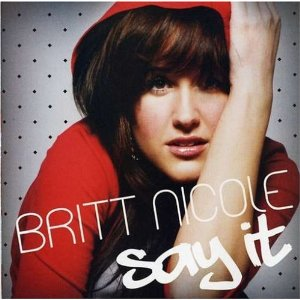 Britt Nicole - Say It Lyrics