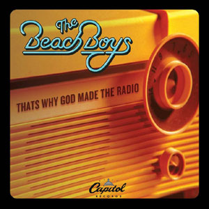 The Beach Boys - That's Why God Made the Radio Lyrics