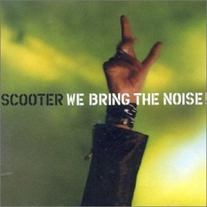 Scooter - We Bring The Noise!