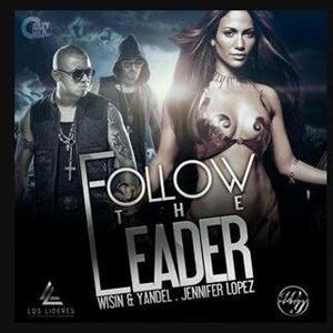 Wisin Y Yandel - Follow The Leader Lyrics (Feat. Jennifer Lopez)