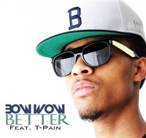 Bow Wow - Better Lyrics (feat. T-Pain)
