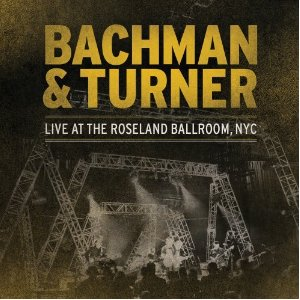 Bachman & Turner - Live at the Roseland Ballroom, NYC (2012) Album Tracklist