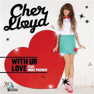 Cher Lloyd- With Your Love Lyrics (feat Mike Posner)
