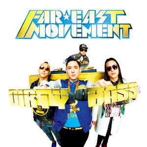 Far East Movement - Dirty Bass Lyrics (feat Tyga)