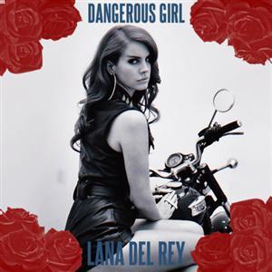 Lana Del Rey - Dangerous Girl Lyrics
