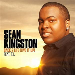 Sean Kingston - Back 2 Life (Live It Up) Lyrics (feat. T.I.)