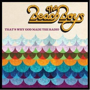 The Beach Boys - That's Why God Made the Radio (2012) Album Tracklist