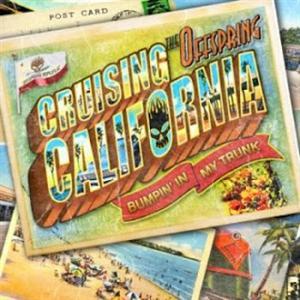 The Offspring - Cruising California (Bumpin' In My Trunk) Lyrics